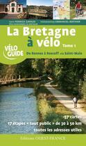 Couverture du livre « La Bretagne A Velo - De Rennes A Roscoff - T.1 » de Emmanuel Berthier aux éditions Ouest France