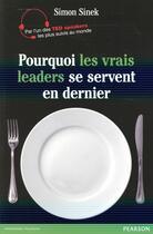 Couverture du livre « Qu'est ce qu'un vrai leader ? » de Simon Sinek aux éditions Pearson