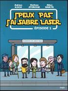 Couverture du livre « Je peux pas, j'ai sabre laser ; épisode 1 » de Allan Barte et Adrien Koch et Matham Storoge aux éditions Jungle