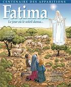 Couverture du livre « Fatima ; le jour où le soleil dansa... » de Dominique Bar et Gaetan Evrard aux éditions Triomphe
