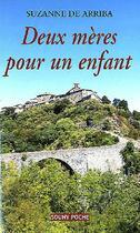 Couverture du livre « Deux meres pour un enfant 39 » de Suzanne De Arriba aux éditions Lucien Souny