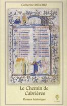 Couverture du livre « Le chemin de cabrières » de Catherine Melchio aux éditions La Cause