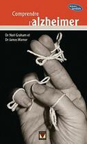 Couverture du livre « Comprendre l'Alzheimer » de Nori Graham et James Warner aux éditions Modus Vivendi