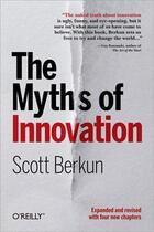 Couverture du livre « The myths of innovation » de Scott Berkun aux éditions O'reilly Media