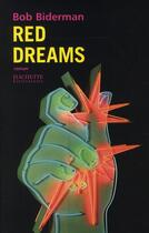 Couverture du livre « Red dreams » de Bob Biderman aux éditions Hachette Litteratures