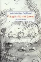 Couverture du livre « Voyages avec mes parents » de David Homel et Marie-Louise Gay aux éditions Ecole Des Loisirs