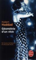 Couverture du livre « Géométrie d'un rêve » de Hubert Haddad aux éditions Lgf
