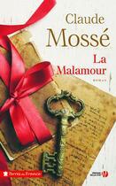 Couverture du livre « La Malamour » de Claude Mosse aux éditions Presses De La Cite