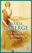Couverture du livre « Le goût du bonheur t.3 ; Florent » de Marie Laberge aux éditions Pocket