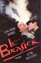 Couverture du livre « Le brasier » de Jean-Pierre Barbier-Jardet aux éditions Belfond