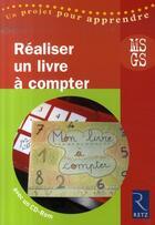 Couverture du livre « Réaliser un livre à compter ; MS, GS » de Renee Bosc et Elisabeth Tresallet aux éditions Retz
