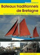 Couverture du livre « Bateaux traditionnels de Bretagne » de Jacques Blanken et Kelig-Yann Cotto et Bernard Cadoret aux éditions Gisserot