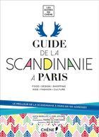 Couverture du livre « Le guide de la Scandinavie à Paris » de Katia Barillot et Axel Gylden aux éditions Chene