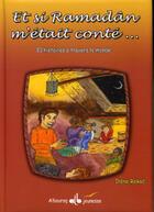 Couverture du livre « Et si Ramadan m'était conté... » de Irene Rekad aux éditions Albouraq