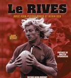 Couverture du livre « Le Rives » de Alain Gex et Jean-Pierre Rives aux éditions Jacob-duvernet