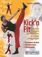 Couverture du livre « Kick'n fit ; le fitness à partir des techniques de combat pieds-poings ; techniques de base, enchaînements... » de Emmanuel Akermann aux éditions Amphora