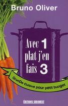 Couverture du livre « Avec 1 plat j'en fais 3 ; grande cuisine pour petit budget » de Bruno Olivier aux éditions Sud Ouest Editions