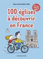 Couverture du livre « Ma p'tite encyclo catho t.2 ; 100 églises à découvrir en France » de Robin et Marie-Christine Vidal aux éditions Bayard Jeunesse