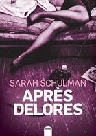 Couverture du livre « Après Delorès » de Sarah Schulman aux éditions Inculte
