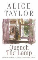 Couverture du livre « Quench the Lamp » de Alice Taylor aux éditions The O'brien Press Digital