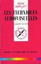 Couverture du livre « Iad - les techniques audiovisuelles qsj 3076 » de Guyot J aux éditions Puf