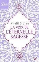 Couverture du livre « La voix de l'éternelle sagesse » de Khalil Gibran aux éditions J'ai Lu