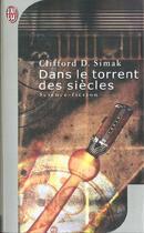 Couverture du livre « Dans le torrent des siecles » de Clifford Donald Simak aux éditions J'ai Lu