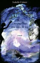 Couverture du livre « Des papillons aux ailes de feu » de Isabelle Colmez aux éditions L'harmattan