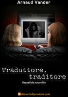 Couverture du livre « Traduttore, traditore » de Arnaud Vander aux éditions Edilivre-aparis