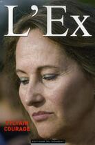 Couverture du livre « L'ex » de Sylvain Courage aux éditions Editions Du Moment