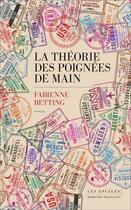Couverture du livre « La théorie des poignées de main » de Betting Fabienne aux éditions Les Escales