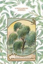 Couverture du livre « Le petit livre des arbres ; saule pleureur » de Dominique Du Pen aux éditions Papier Cadeau