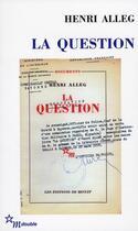 Couverture du livre « La question ; la torture au coeur de la République » de Henri Alleg et Jean-Pierre Rioux aux éditions Minuit