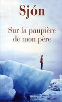 Couverture du livre « Sur les paupières de mon père » de Sjon aux éditions Rivages