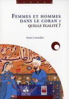 Couverture du livre « Femmes et hommes dans le Coran : quelle égalité ? » de Asma Lamrabet aux éditions Albouraq