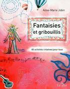 Couverture du livre « Fantaisies et gribouillis » de Anne-Marie Jobin aux éditions Le Jour