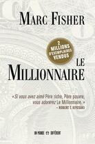 Couverture du livre « Le millionnaire » de Marc Fisher aux éditions Un Monde Different