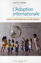 Couverture du livre « L'adoption internationale » de Laetitia Toanen aux éditions Guy Saint-jean