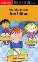 Couverture du livre « Jules Lelièvre » de Angele Delaunois aux éditions Dominique Et Compagnie