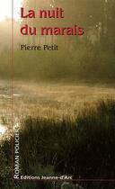 Couverture du livre « La nuit du marais » de Pierre Petit aux éditions Jeanne D'arc