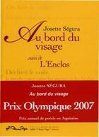 Couverture du livre « Au bord du visage ; l'enclos » de Josette Segura aux éditions Pleine Page