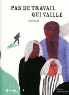 Couverture du livre « Pas de travail qui vaille » de Collectif aux éditions Atelier Du Gue
