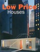 Couverture du livre « Low price houses » de Chris Van Uffelen aux éditions Braun