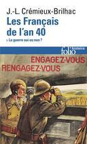 Couverture du livre « Les Français de l'an 40 t.1 » de Jean-Louis Cremieux-Brilhac aux éditions Gallimard
