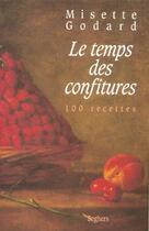 Couverture du livre « Le temps des confitures - ne » de Misette Godard aux éditions Seghers