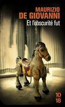 Couverture du livre « Et l'obscurité fut » de Maurizio De Giovanni aux éditions 10/18