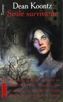 Couverture du livre « Seule Survivante » de Dean Koontz aux éditions Pocket