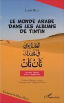 Couverture du livre « Le monde arabe dans les albums de Tintin » de Blin Louis aux éditions Harmattan