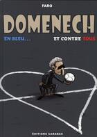 Couverture du livre « Raymond Domenech ; en bleu et contre tous » de Faraut-C aux éditions Carabas