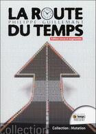 Couverture du livre « La route du temps » de Philippe Guillemant aux éditions Temps Present